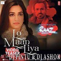 Lo+Maan+Liya+Humne+(Raaz+Reboot) DEMO DJ PINTU & DJ ASHOK.mp3