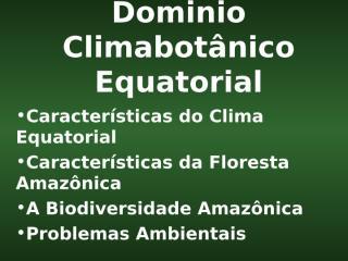 dominio climabotânico equatorial.ppt