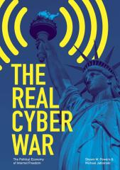 The Real Cyber War The Political Economy of Internet Freedom.pdf