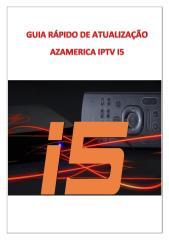 Guia Rápido de Atualização do Azamerica IPTV I5 em PDF.pdf