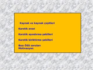 Dış Kuvvetler-Yer altı suları, Kaynaklar ve Karstik Şekiller..ppt