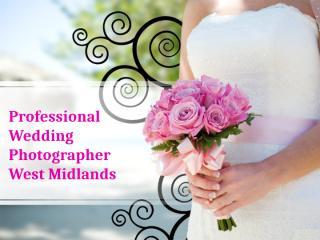 Professional Wedding Photographer West Midlands.pptx