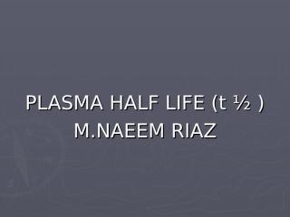 61. PLASMA HALF LIFE-2.ppt