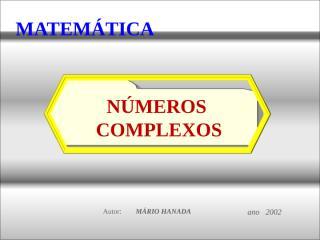 no complexos - apresentação- 2 de 4 - 2002 - mário hanada.pps