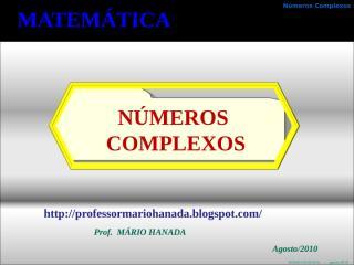 no complexos - apresentação- 3 de 4 - agosto -2010 - mário hanada.pps
